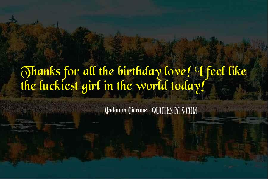 Luckiest Girl In The World Quotes #721629