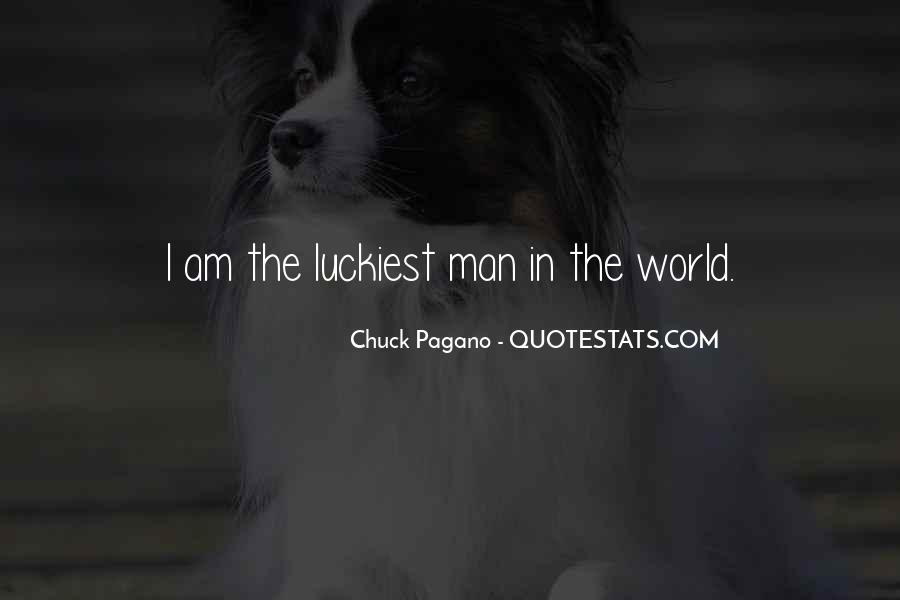 Luckiest Man Quotes #136293