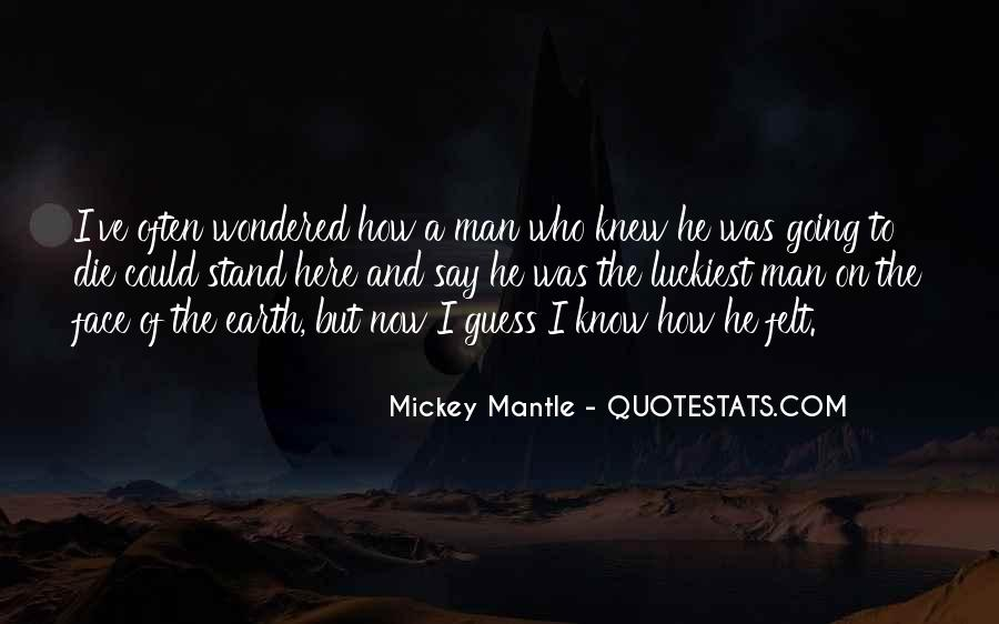 Luckiest Man Quotes #166687