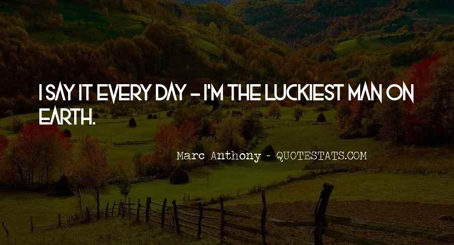 Luckiest Man Quotes #586843