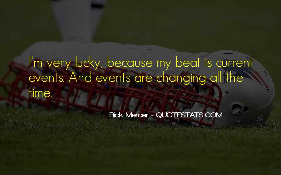 Lucky Have You Quotes #12470