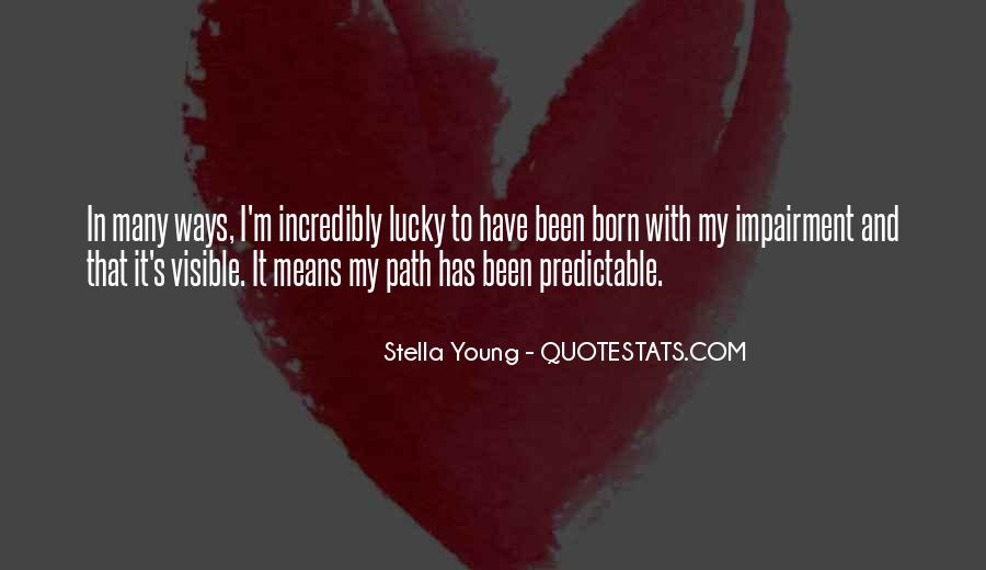 Lucky Have You Quotes #17081