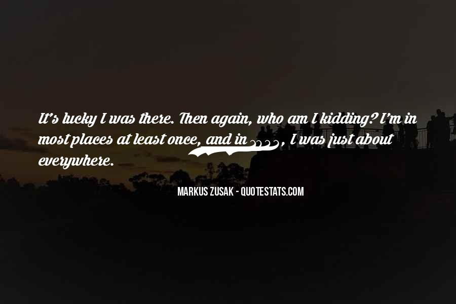 Lucky Have You Quotes #25627