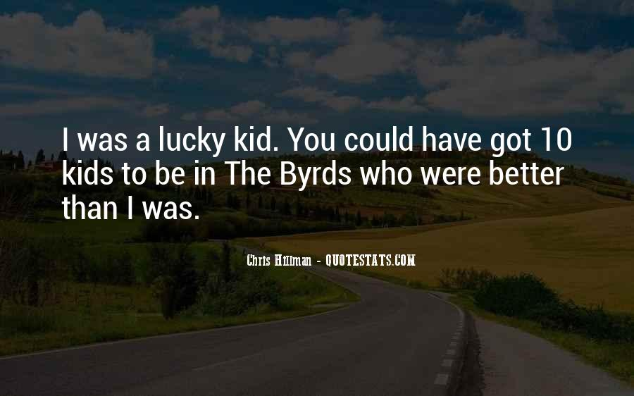 Lucky Have You Quotes #25633