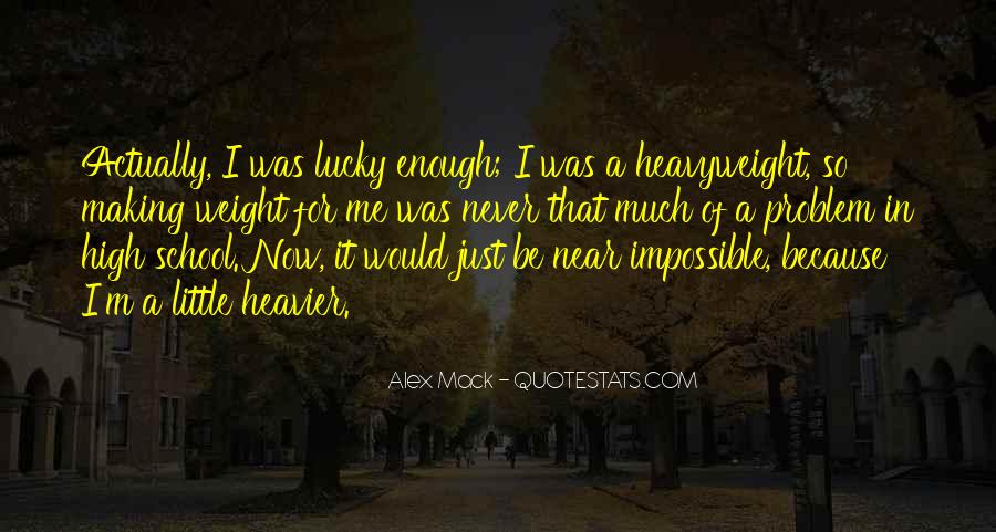 Lucky Have You Quotes #26752