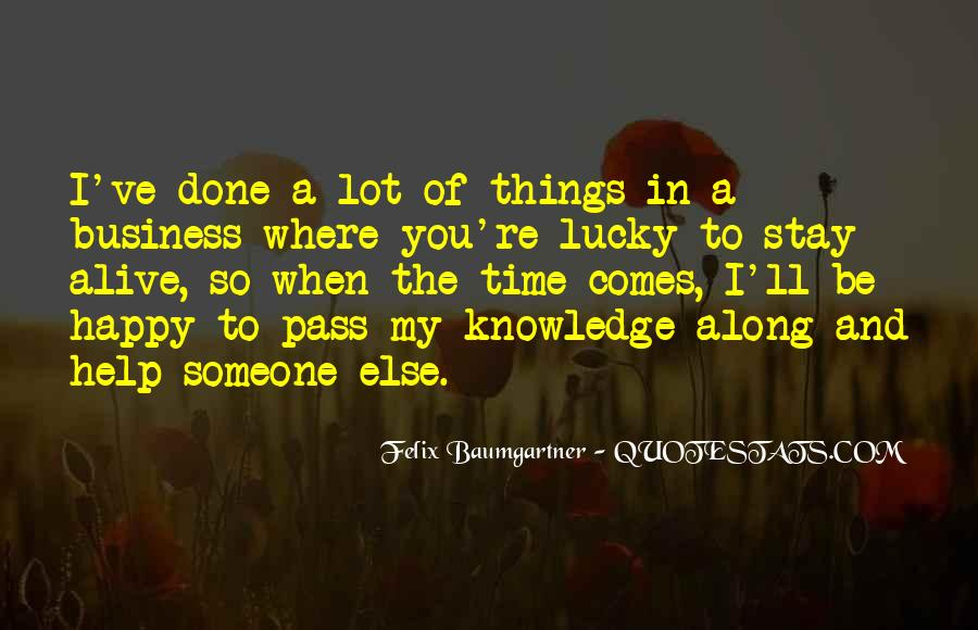 Lucky Have You Quotes #6262