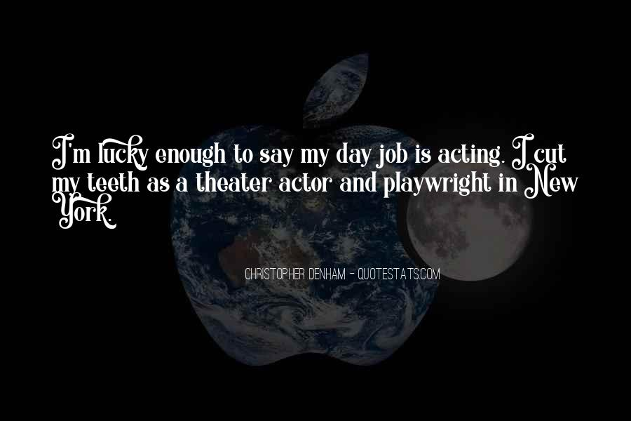 Lucky Have You Quotes #6833