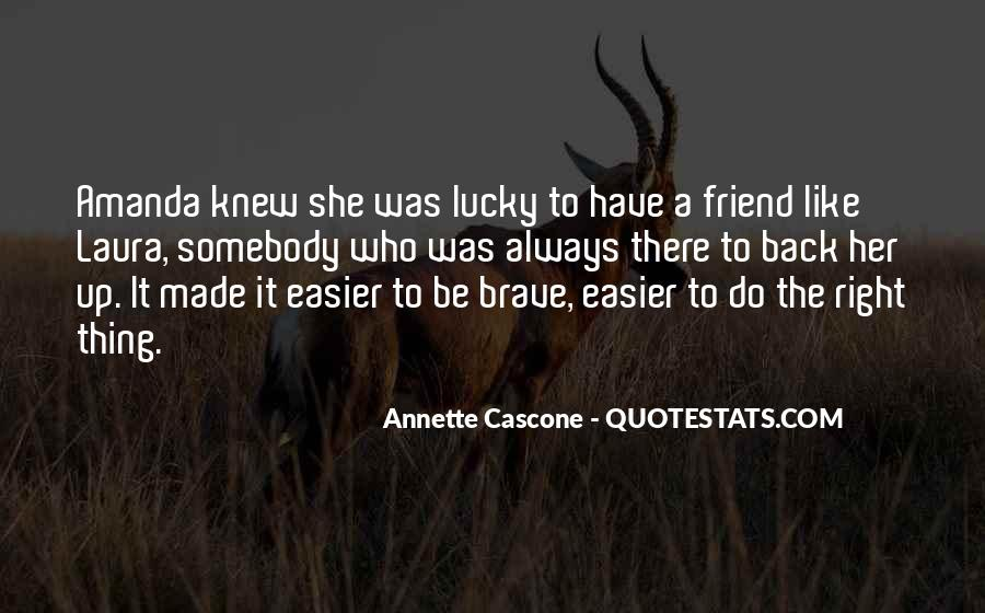 Lucky To Have A Friend Like You Quotes #153485