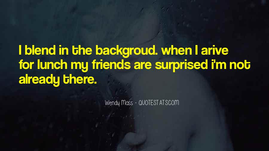 Lunch Out With Friends Quotes #8628