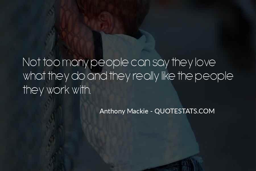 Mackie Quotes #1320126