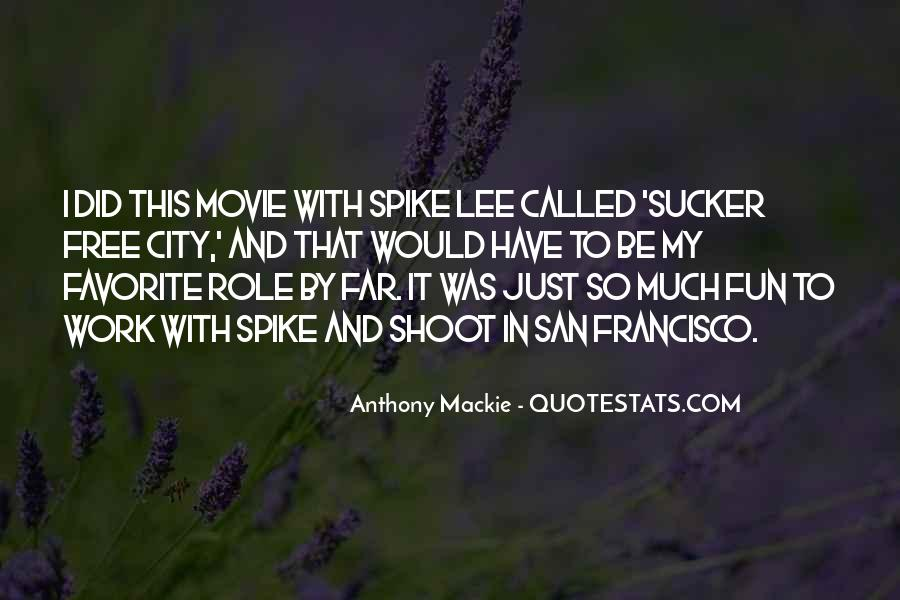 Mackie Quotes #1524336