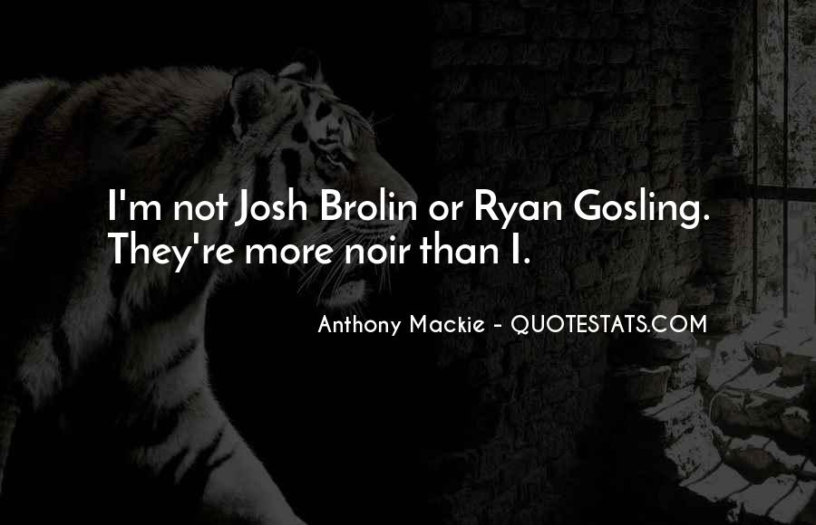 Mackie Quotes #1814044