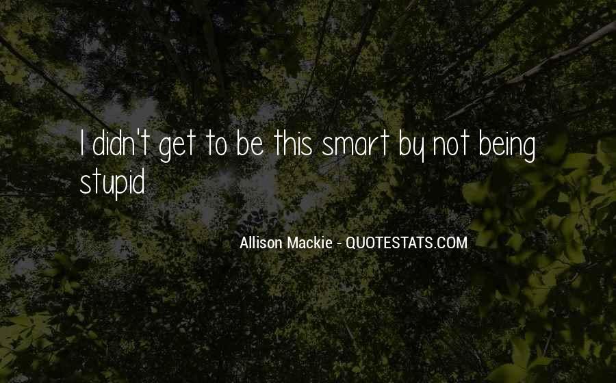 Mackie Quotes #257818