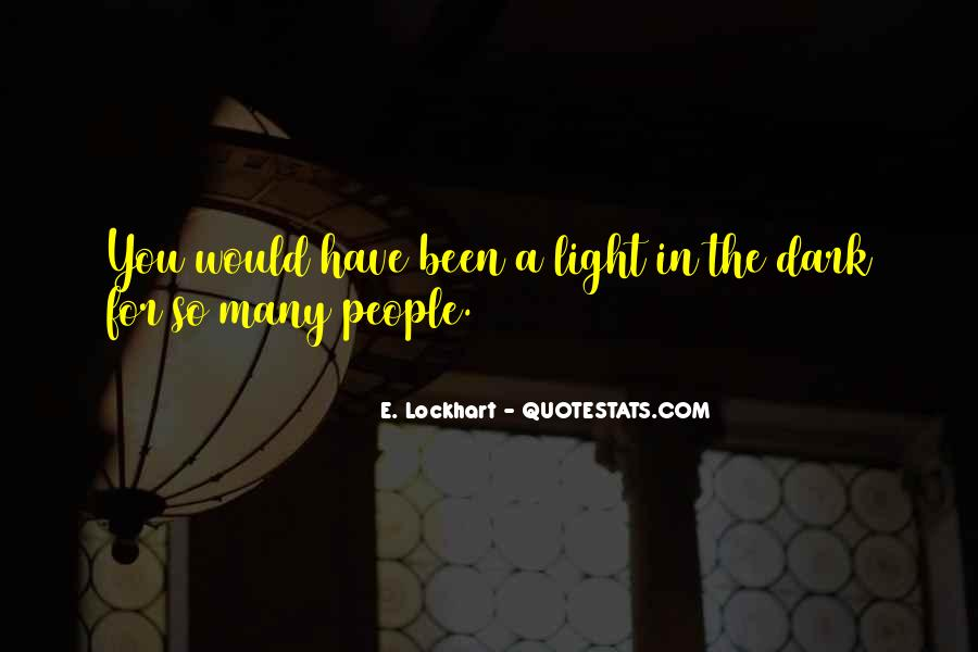 Quotes About Dark Vs Light #36907