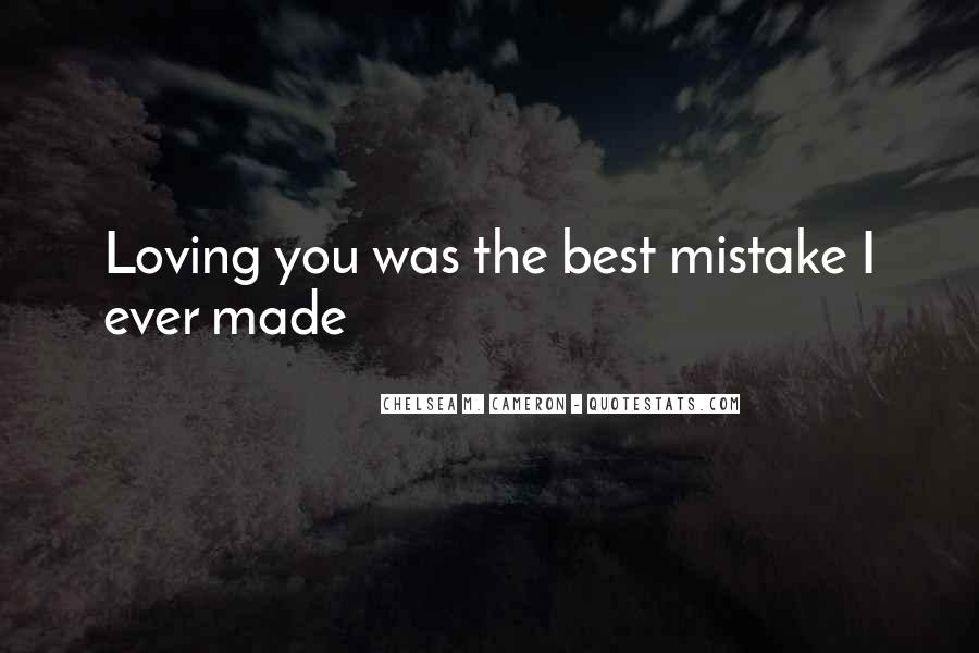 Made Mistake Love Quotes #717519