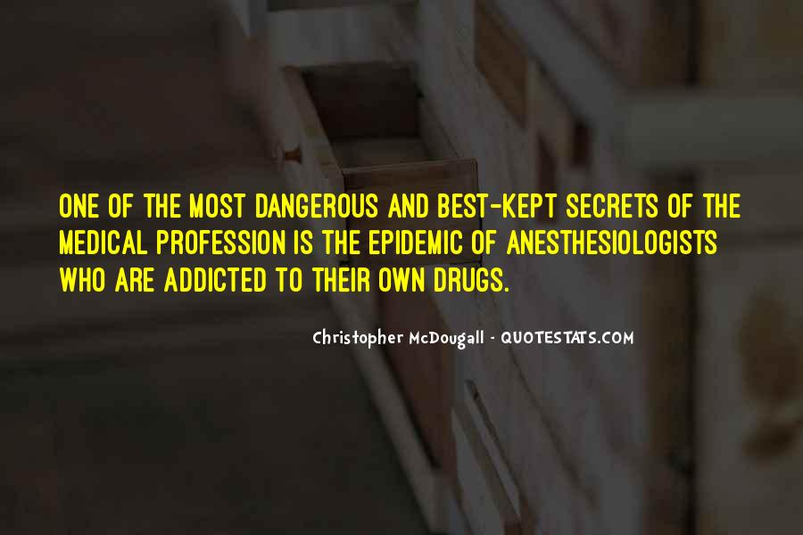 Quotes About Dangerous Drugs #1101508