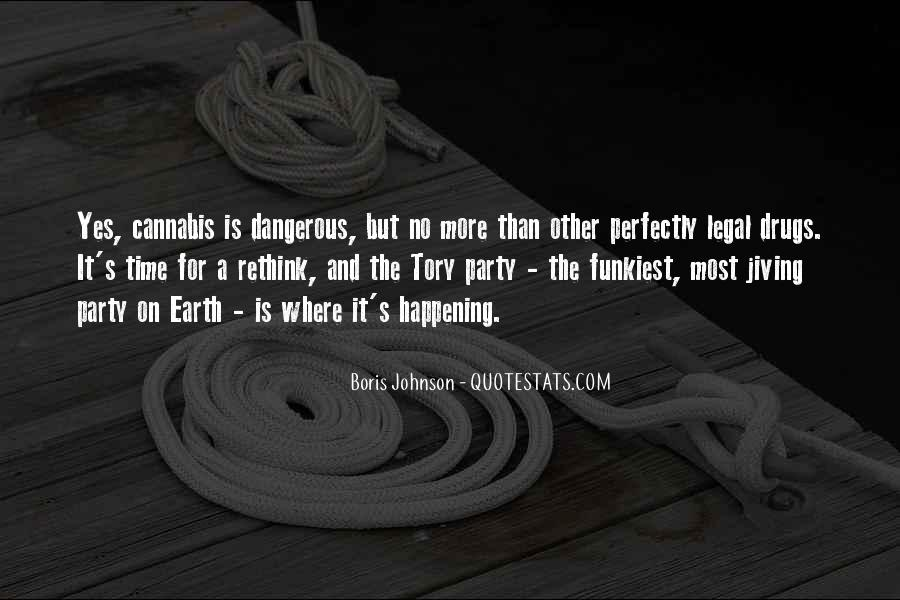 Quotes About Dangerous Drugs #1330139