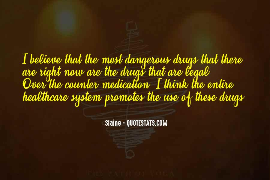 Quotes About Dangerous Drugs #913028