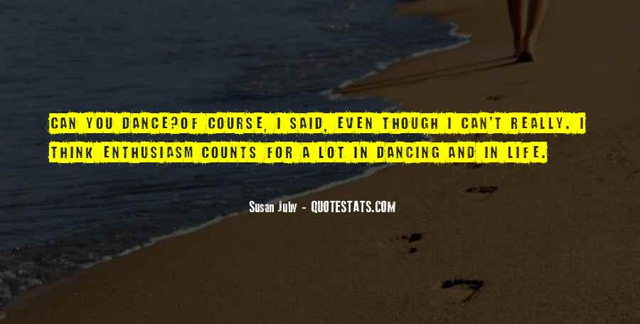 Quotes About Dancing In Life #1252513