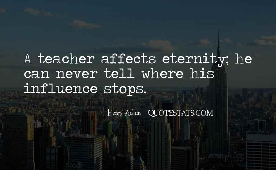 Quotes About Teacher Influence #1143073