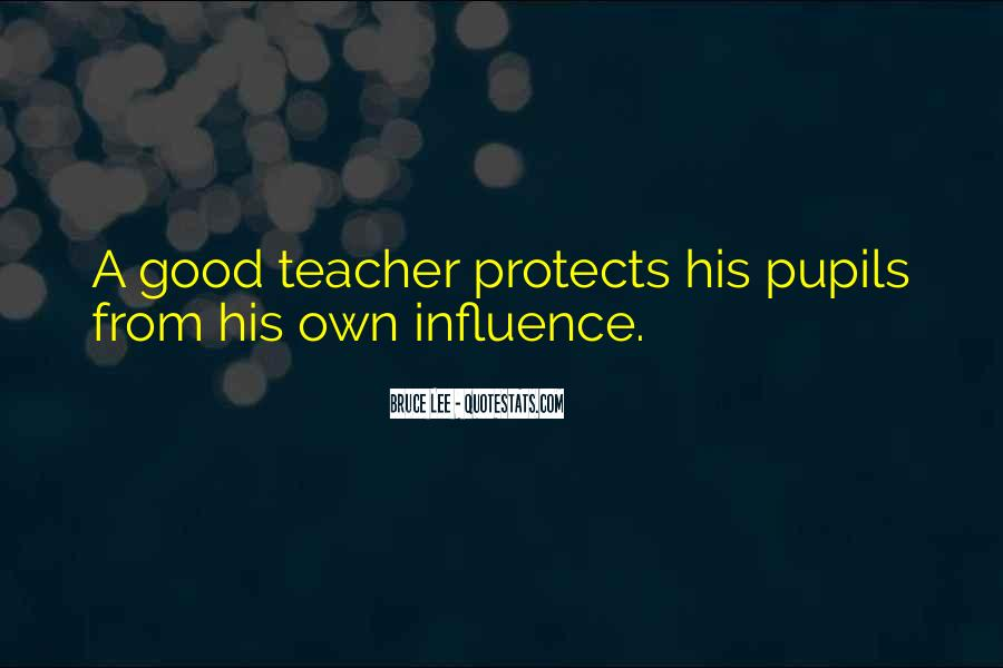 Quotes About Teacher Influence #15908