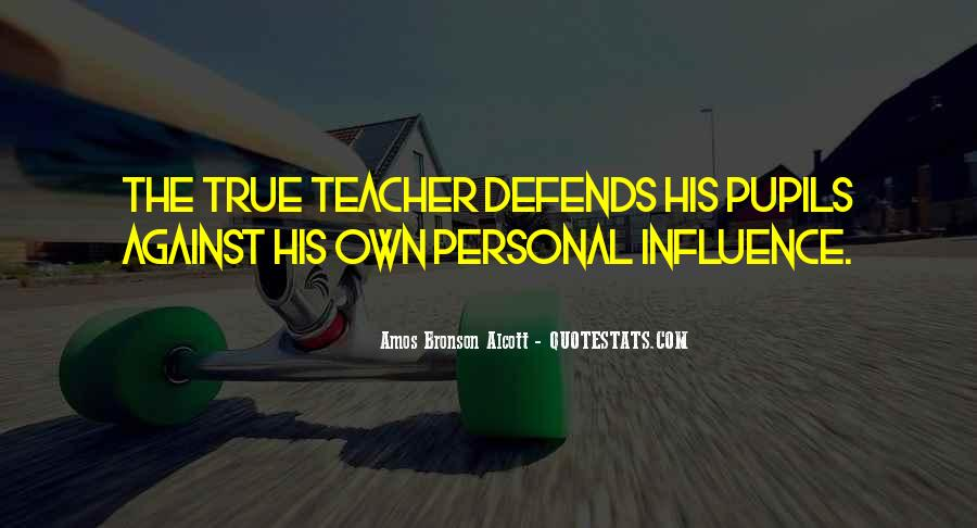 Quotes About Teacher Influence #1797954