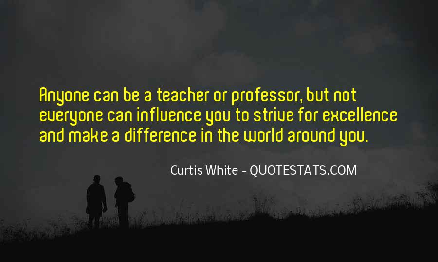Quotes About Teacher Influence #294414