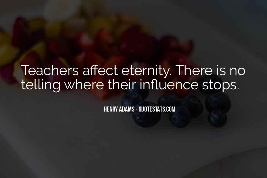 Quotes About Teacher Influence #307325