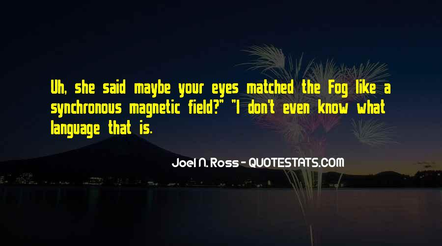 Magnetic Eyes Quotes #710396