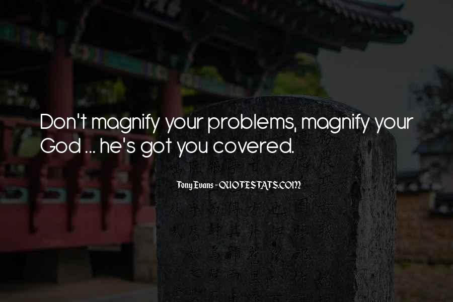 Magnify God Quotes #500311