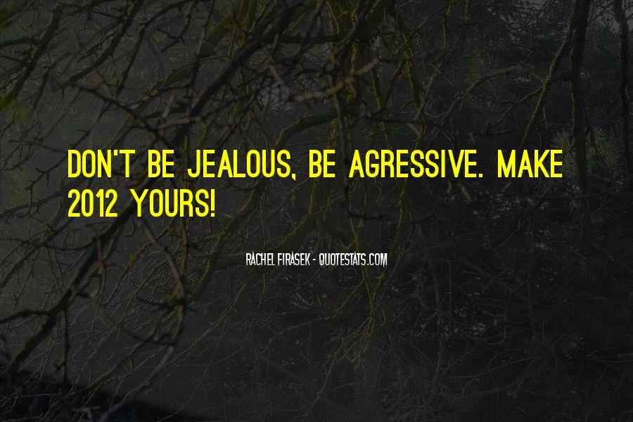 Make Her Jealous Quotes #526523