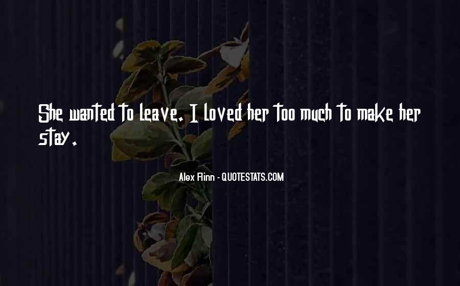 Make Her Stay Quotes #318515