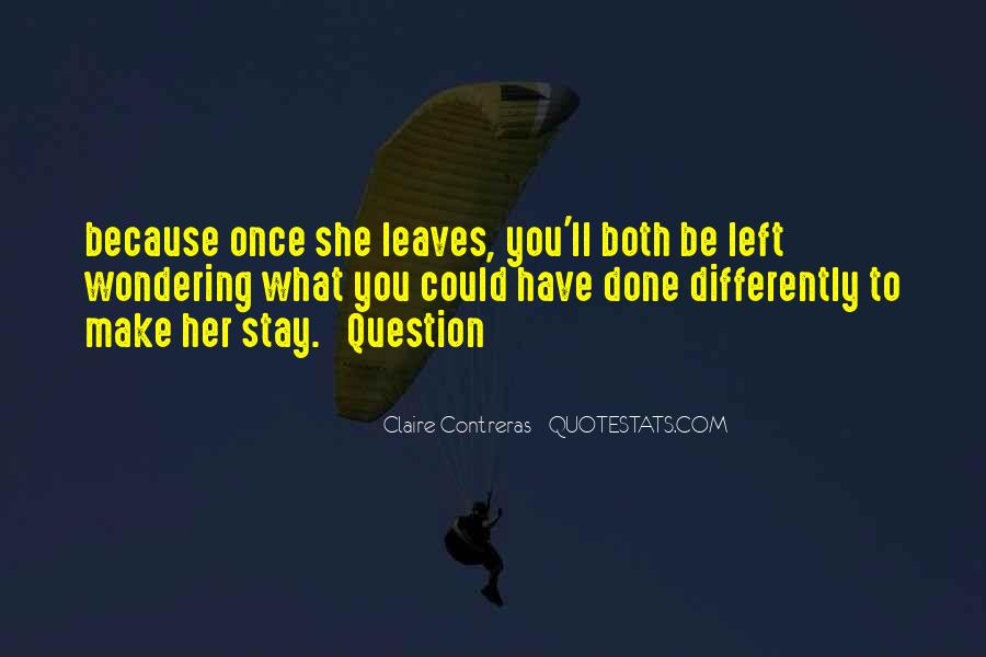 Make Her Stay Quotes #329006