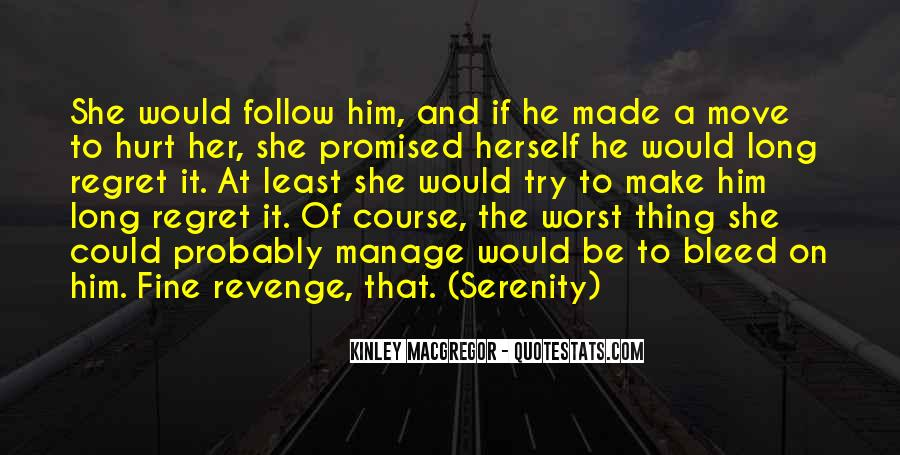 Top 36 Make Him Regret Quotes: Famous Quotes & Sayings About ...