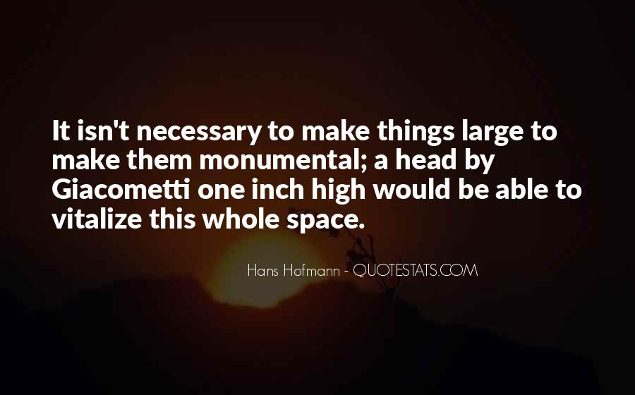 Make It Large Quotes #1524374