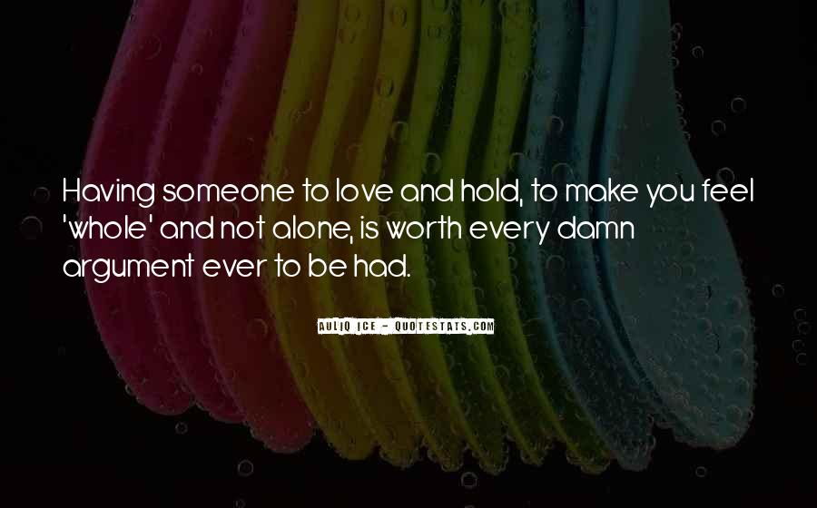 Make Me Feel Worth It Quotes #1427035