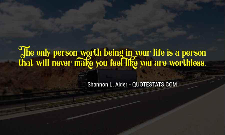 Make Me Feel Worth It Quotes #367848