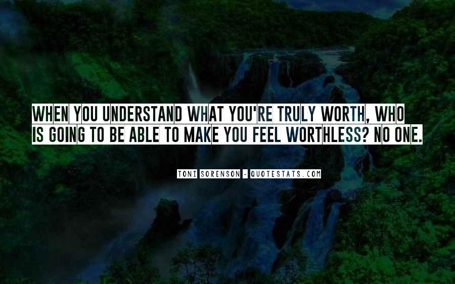 Make Me Feel Worth It Quotes #636369