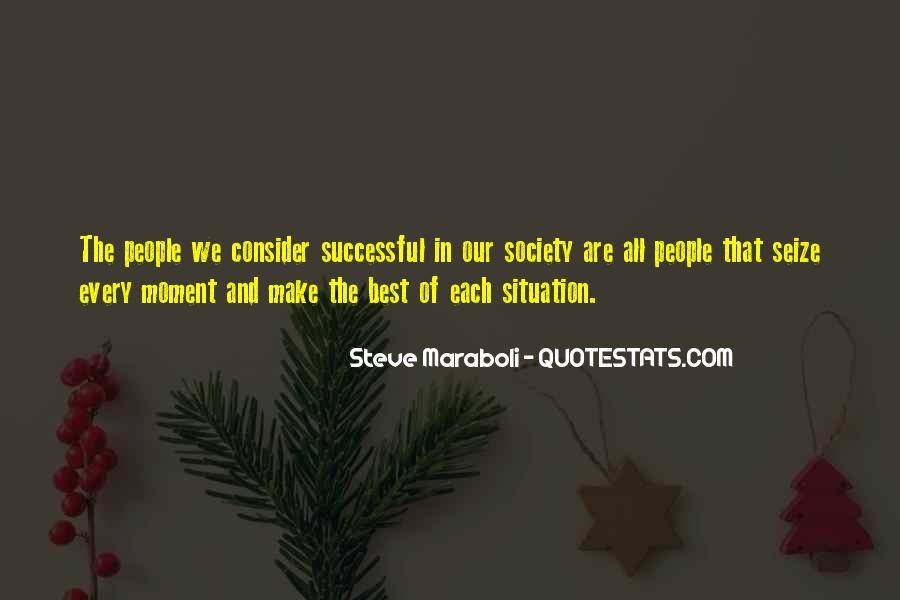Make The Best Of Every Situation Quotes #1679412