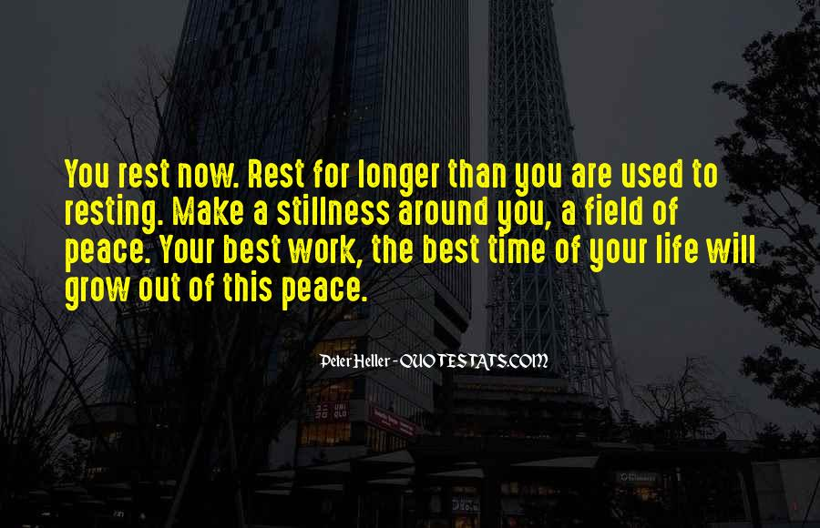 Make The Best Out Of Your Life Quotes #1451318