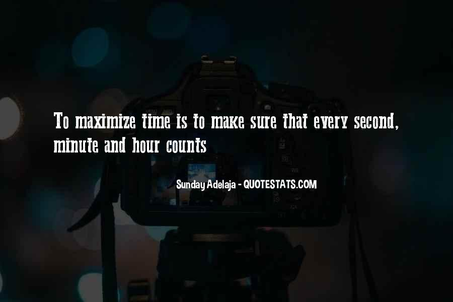 Make The Most Of Every Second Quotes #587063