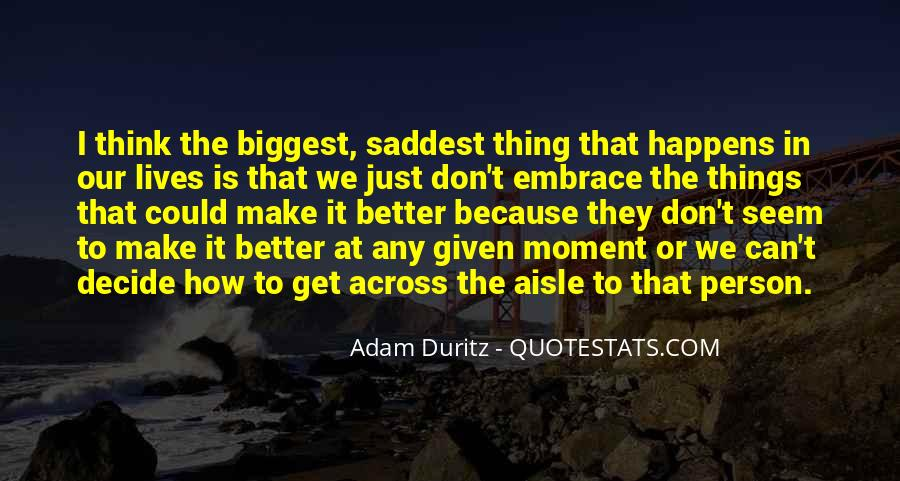Make The Most Of The Moment Quotes #107598