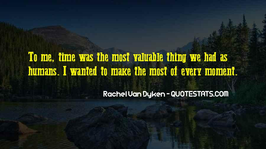 Make The Most Of The Moment Quotes #1316354