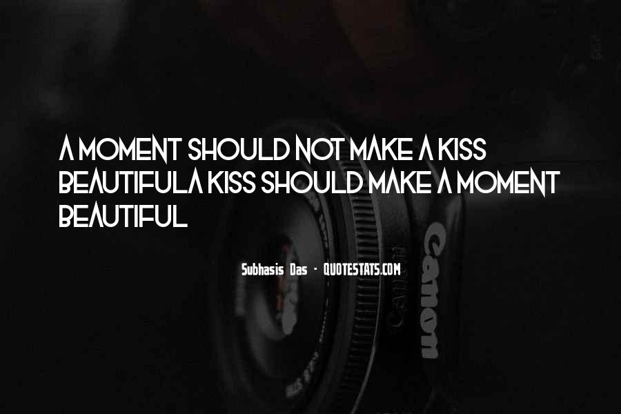 Make The Most Of The Moment Quotes #145823