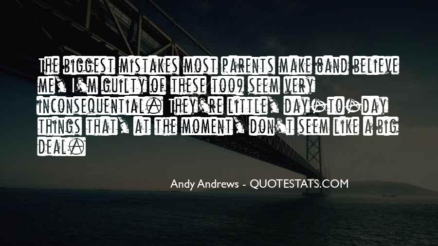 Make The Most Of The Moment Quotes #1872221