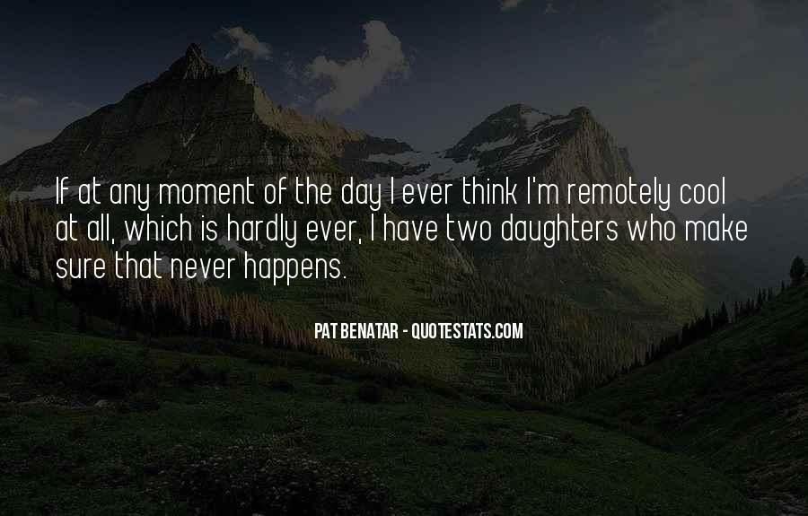 Make The Most Of The Moment Quotes #1877203