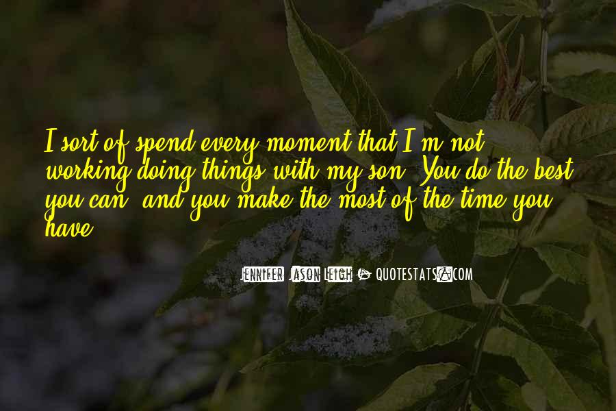 Make The Most Of The Moment Quotes #621320
