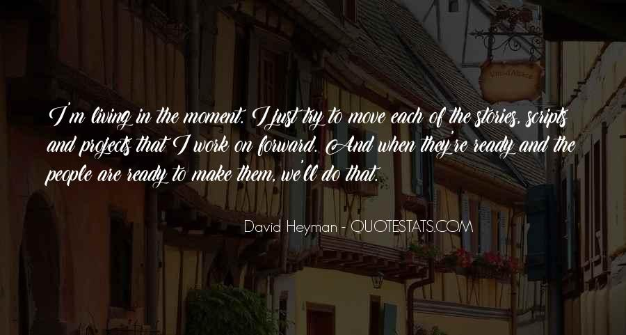 Make The Most Of The Moment Quotes #70573