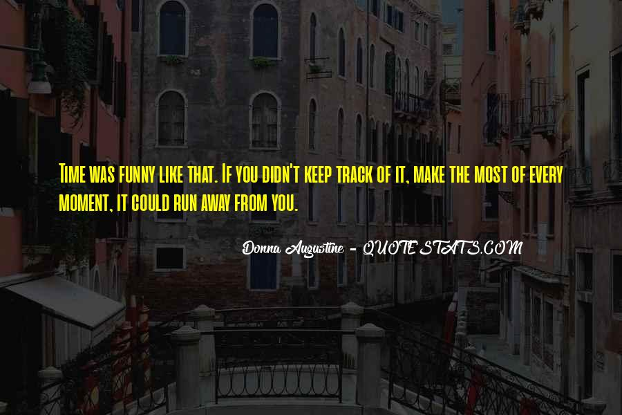 Make The Most Of The Moment Quotes #707812