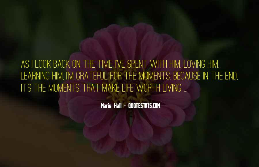 Make The Most Of The Moment Quotes #73414